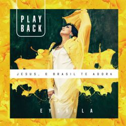 Jesus, o Brasil te Adora! - Playback
